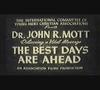 Dr. John R. Mott: The Best Days are Ahead