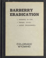 Barberry Eradication. Progress reports by states. Barberry Eradication Campaign, Colorado and Wyoming. (Box 10, Folder 30)