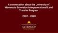A conversation about the University of Minnesota Extension Intergenerational Land Transfer Program, 2007-2020