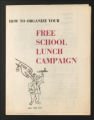 """Special Projects, 1939-1940, 1944-1946, 1959-1970s. Alternatives to Detention (ATD), 1970s. """"""""How to Organize Your Free School Lunch"""""""" Campaign, 1970. (Box 170, Folder 11)"""