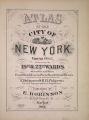 Atlas of the city of New York : from official records, private plans and actual surveys, volume 1