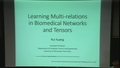 Learning Multi-relations in Biomedical Networks and Tensors