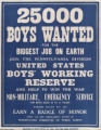 25000 boys wanted for the biggest job on earth : join the Pennsylvania Division United States Boys' Working Reserve