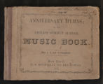 Anniversary hymns or the child's Sunday school music book